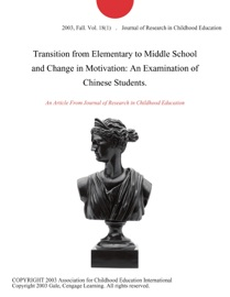 Transition From Elementary To Middle School And Change In Motivation An Examination Of Chinese Students