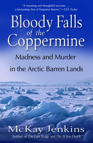 McKay Jenkins - Bloody Falls of the Coppermine