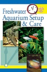 Quick  Easy Freshwater Aquarium Setup  Care