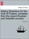 Sailing Directions For The Gulf Of Finland Compiled From The Recent Russian And Swedish Surveys