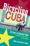 Bicycling Cuba 50 Days Of Detailed Rides From Havana To El Oriente