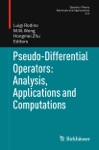 Pseudo-Differential Operators Analysis Applications And Computations