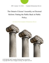 The Ontario Citizens' Assembly On Electoral Reform: Putting The Public Back In Public Policy.