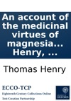 An Account Of The Medicinal Virtues Of Magnesia Alba