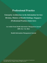 Professional Practice: Enterprise Architecture in the Information Services Division, Ministry of Health Holdings, Singapore (Professional Practice) (Interview)