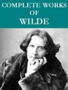 The Complete Oscar Wilde Collection 95 Total Works