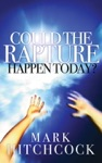 Could The Rapture Happen Today