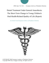 Dental Treatment Under General Anaesthesia: The Short-Term Change In Young Children's Oral-Health-Related Quality Of Life (Report)