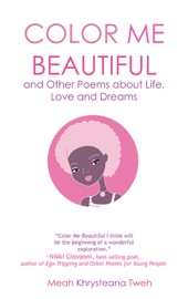 Color Me Beautiful And Other Poems About Life Love And Dreams