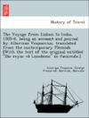 The Voyage From Lisbon To India 1505-6 Being An Account And Journal By Albericus Vespuccius Translated From The Contemporary Flemish With The Text Of The Original Entitled Die Reyse V Lissebone In Facsimile