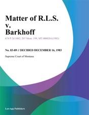 Download Matter of R.L.S. v. Barkhoff