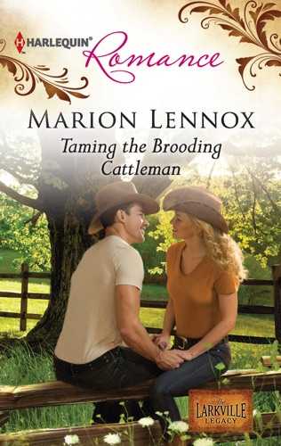 Marion Lennox - Taming the Brooding Cattleman