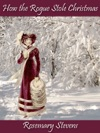 How The Rogue Stole Christmas A Regency Romance