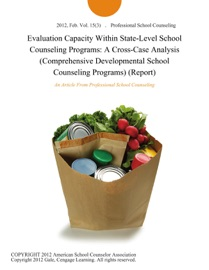 Evaluation Capacity Within State Level School Counseling Programs A Cross Case Analysis Comprehensive Developmental School Counseling Programs Report