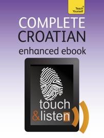 COMPLETE CROATIAN: TEACH YOURSELF (ENHANCED EDITION)