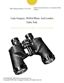 LADY GREGORY, WILFRID BLUNT, AND LONDON TABLE TALK.
