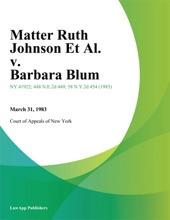 Matter Ruth Johnson Et Al. v. Barbara Blum