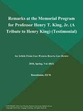 Remarks at the Memorial Program for Professor Henry T. King, Jr (A Tribute to Henry King) (Testimonial)