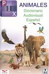 PIX Animales Diccionario Audiovisual Espaol