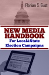 New Media Handbook For Local And State Election Campaigns