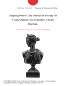 Adapting Parent-Child Interaction Therapy for Young Children with Separation Anxiety Disorder.