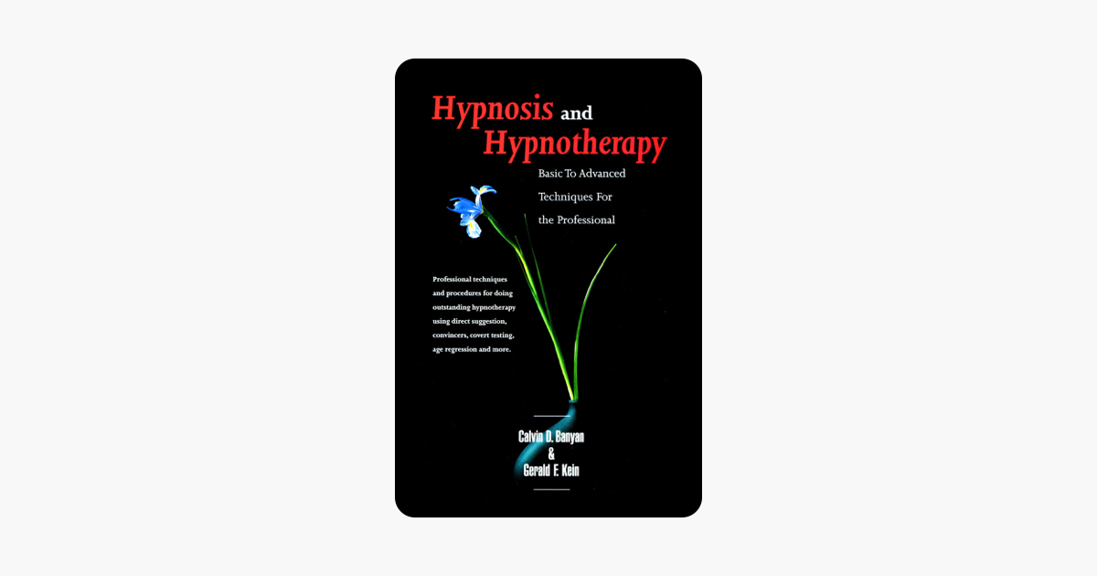 ‎Hypnosis and Hypnotherapy Basic to Advanced Techniques for the Professional