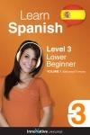 Learn Spanish -  Level 3 Lower Beginner Spanish Enhanced Version