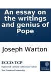 An Essay On The Writings And Genius Of Pope