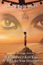 If It Doesn't Kill You, It'Ll Make You Stronger (Keep The Faith Trilogy Book 1)