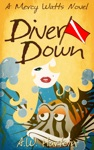 Diver Down Mercy Watts Mysteries Book Two