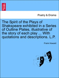 THE SPIRIT OF THE PLAYS OF SHAKSPEARE EXHIBITED IN A SERIES OF OUTLINE PLATES, ILLUSTRATIVE OF THE STORY OF EACH PLAY ... WITH QUOTATIONS AND DESCRIPTIONS. L.P. VOL. III