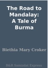 The Road To Mandalay A Tale Of Burma