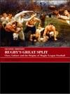 Rugbys Great Split