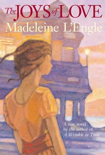 Madeleine L'Engle - The Joys of Love