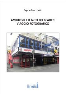 Amburgo e il mito dei Beatles: viaggio fotografico da Beppe Brocchetta