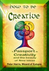 How To Be Creative - A Passport To Creativity