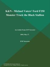 K&N - Michael Vaters' Ford F250 Monster Truck the Black Stallion