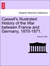 Cassells Illustrated History Of The War Between France And Germany 1870-1871 Volume II