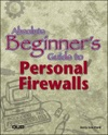 Absolute Beginners Guide To Personal Firewalls