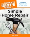 The Complete Idiots Guide To Simple Home Repair