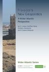 Moroccos New Geopolitics