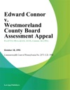 Edward Connor V Westmoreland County Board Assessment Appeal
