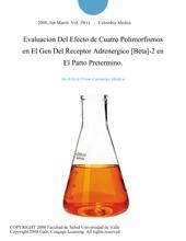 Evaluacion Del Efecto De Cuatro Polimorfismos En El Gen Del Receptor Adrenergico [Beta]-2 En El Parto Pretermino.