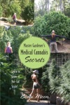 Master Gardeners Medical Cannabis Secrets