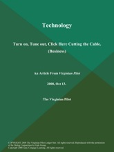 Technology: Turn on, Tune out, Click Here Cutting the Cable (Business)