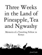 Three Weeks In The Land Of Pineapple, Tea And Ngwashy