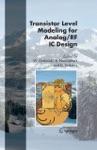 Transistor Level Modeling For AnalogRF IC Design