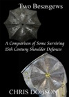 Two Besagews A Comparison Of Some Surviving 15th Century Shoulder Defences