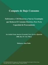 Computo De Bajo Consumo: Fabricantes Y CIO Recurren A Nuevas Tecnologias Que Reducen El Consumo Electrico, Pero No La Capacidad De Procesamiento