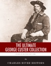The Ultimate George Custer Collection